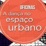 """Oficinas """"A dança no espaço urbano"""""""