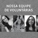Nossa equipe de voluntárias