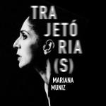 Trajetória(s) Mariana Muniz